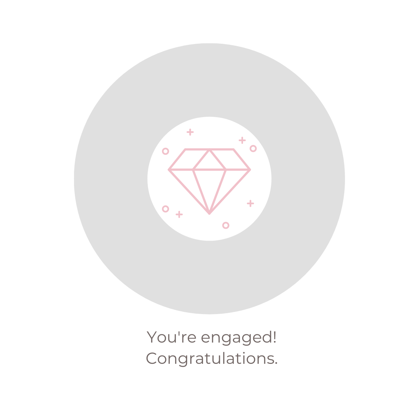 You're engaged! Congratulations.